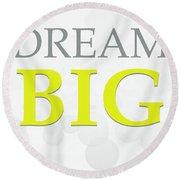 Dream Big Round Beach Towel