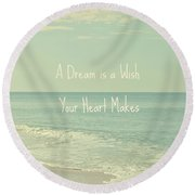 Dreams And Wishes Round Beach Towel