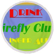 Drink Firefly Club Ginger Ale Round Beach Towel