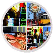 Eat Drink Play Repeat San Francisco 20140713 Horizontal Round Beach Towel
