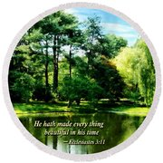 Ecclesiastes 3 11 He Hath Made Everything Beautiful Round Beach Towel