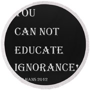 Educate Quote In Negative Round Beach Towel