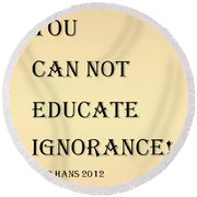Educate Quote In Sepia Round Beach Towel