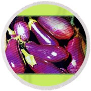 Eggplants Are Beautiful Works Of Art Round Beach Towel