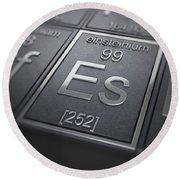 Einsteinium Chemical Element Round Beach Towel