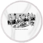 Either Cheer Up Or Take Off The Hat Round Beach Towel by William Steig