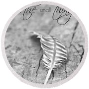Enjoy The Small Things.. Round Beach Towel