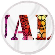 Equality For All 3 - Stone Rock'd Art By Sharon Cummings Round Beach Towel by Sharon Cummings