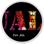 Equality For All - Stone Rock'd Art By Sharon Cummings Round Beach Towel