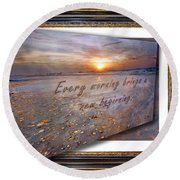 Every Morning Brings A New Beginning II Round Beach Towel
