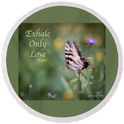 Exhale Only Love Round Beach Towel