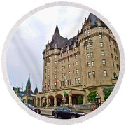 Fairmount Chateau Laurier East Of Parliament Hill In Ottawa-on Round Beach Towel