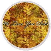 Father's Day Greeting Card Iv Round Beach Towel