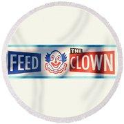 Feed The Clown Round Beach Towel