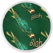 Fish Say Blah Blah Blah Round Beach Towel