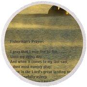 Fisherman's Prayer Round Beach Towel by Robert Frederick