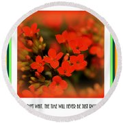 Flower And Time Quote Round Beach Towel