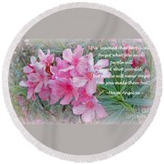 Flowers With Maya Angelou Verse Round Beach Towel by Kay Novy