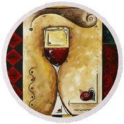 For Wine Lovers Only Original Madart Painting Round Beach Towel by Megan Duncanson