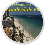 Fort Lauderdale Welcome Round Beach Towel