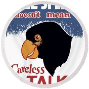 Free Speech Doesn't Mean Careless Talk Round Beach Towel