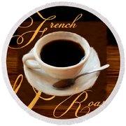 French Roast Round Beach Towel