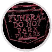 Funeral Sign Round Beach Towel