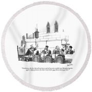 Gentlemen, The Fact That All My Horses And All Round Beach Towel by Dana Fradon