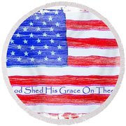 God Shed His Grace On Thee Round Beach Towel