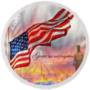 Gone But Not Forgotten Military Memorial Round Beach Towel