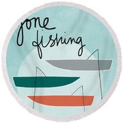 Gone Fishing Round Beach Towel by Linda Woods