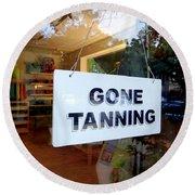 Gone Tanning Round Beach Towel