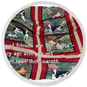 Good Friends Are Like Quilts Round Beach Towel