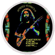 Good Times With Jerry Round Beach Towel