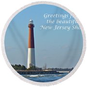 Greetings From The Beautiful New Jersey Shore - Barnegat Lighthouse Round Beach Towel
