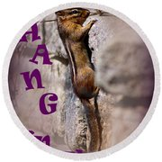 Hang In There Chipmunk Round Beach Towel