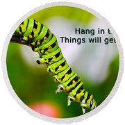 Hang In There Round Beach Towel