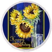 Happy Birthday Happy Sunflowers  Round Beach Towel
