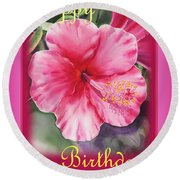 Happy Birthday Hibiscus  Round Beach Towel