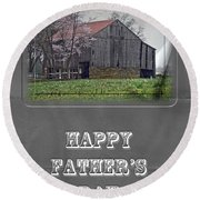 Happy Father's Day Greeting Card - Old Barn Round Beach Towel