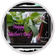 Happy Mother's Day I Love You Mom Round Beach Towel