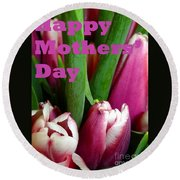 Happy Mothers' Day Tulip Bunch Round Beach Towel