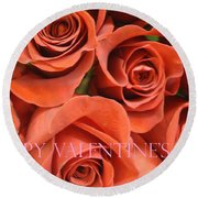 Happy Valentine's Day Pink Lettering On Orange Roses Round Beach Towel