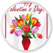 Happy Valentines Tulip Bouquet Round Beach Towel
