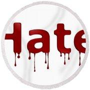 Hate Blood Text Round Beach Towel