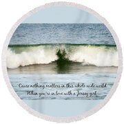 Heart Wave Seaside Nj Jersey Girl Quote Round Beach Towel