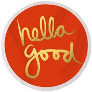 Hella Good In Orange And Gold Round Beach Towel by Linda Woods