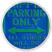 Hippie Parking Only Sign Round Beach Towel