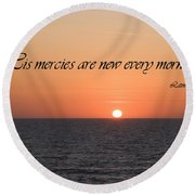 His Mercies Are New Every Morning Round Beach Towel