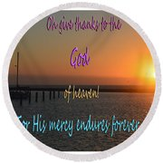 His Mercy Endures Forever Round Beach Towel